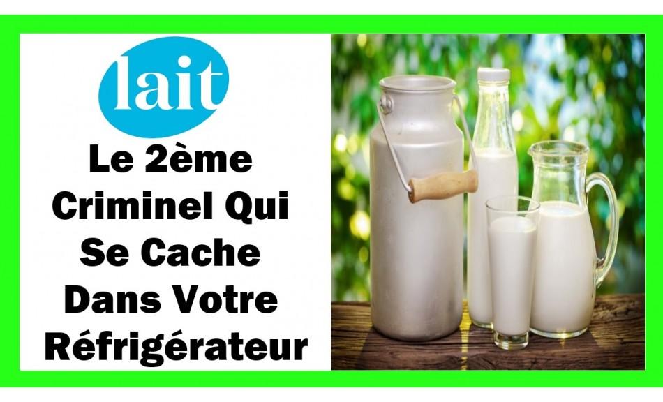 Le lait , le 2 ème criminel qui se cache dans votre réfrigérateur (video)