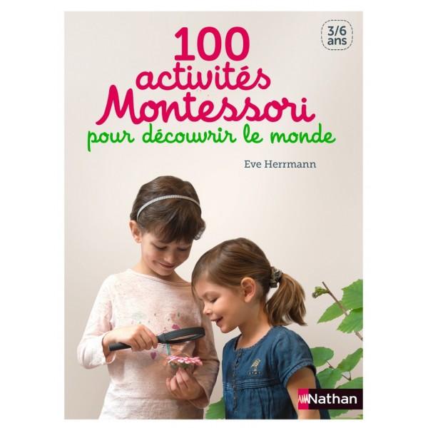 100 activités Montessori pour découvrir le monde - 3/6 ans - Nathan