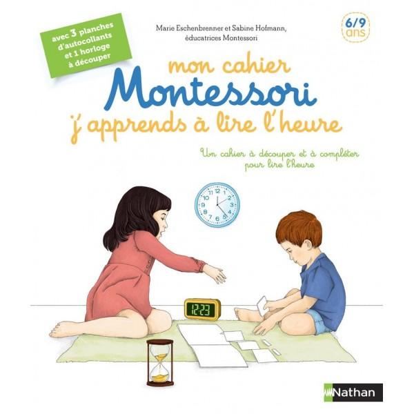 J'apprends à lire l'heure - Mon cahier Montessori - 6/9 ans