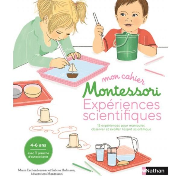 Expériences scientifiques - Mon cahier Montessori - 4/6 ans
