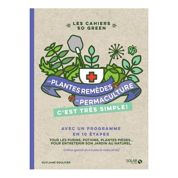Les plantes remèdes en permaculture, c'est très simple !