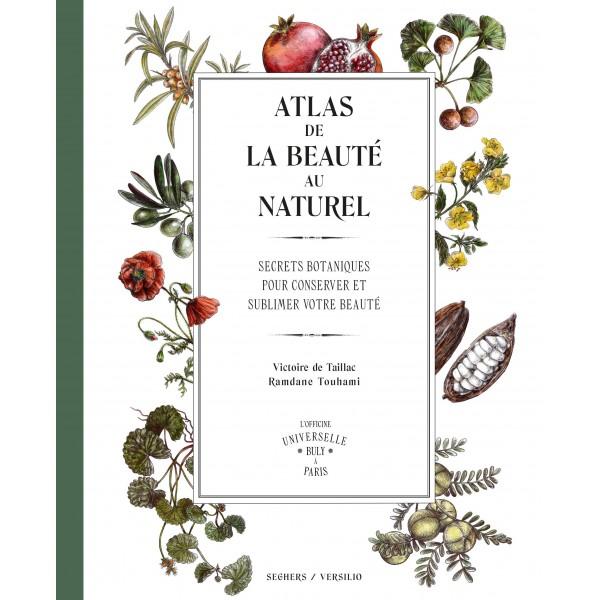 L'Atlas de la beauté au naturel - Taillac Victoire, Touhami Ramdane