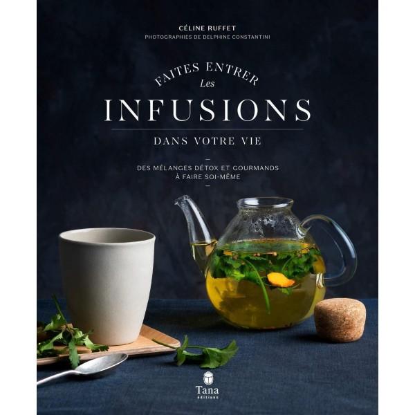 Faites entrer les infusions dans votre vie - Céline Ruffet