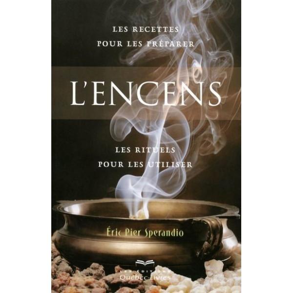 L'ENCENS: LES RECETTES POUR LES PREPARER, RITUELS POUR LES UTILISER