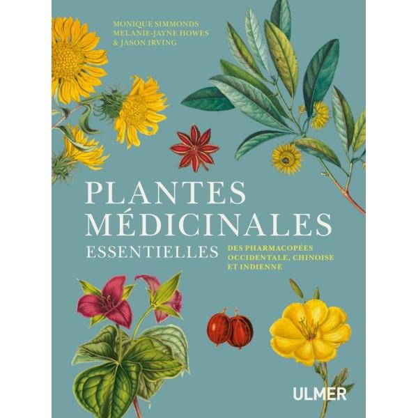Plantes médicinales essentielles des pharmacopées occidentale, chinoise et indienne