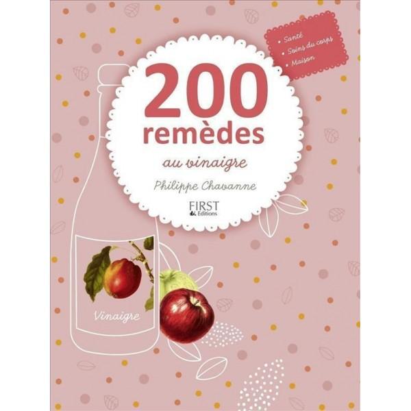 200 remèdes au vinaigre - Philippe Chavanne