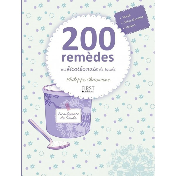 200 remèdes au bicarbonate de soude - Philippe Chavanne