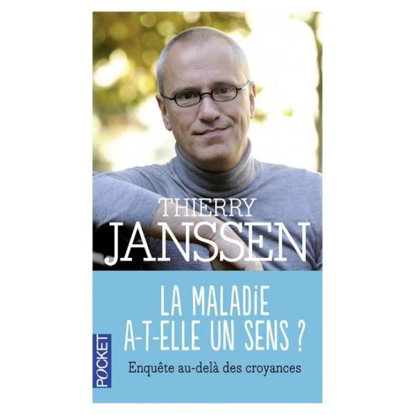 La maladie a-t-elle un sens ? - Thierry Janssen