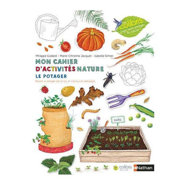 Mon cahier d'activités nature : Le potager