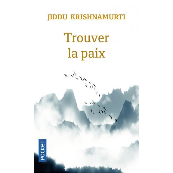 Trouver la Paix - Jiddu Krishnamurti