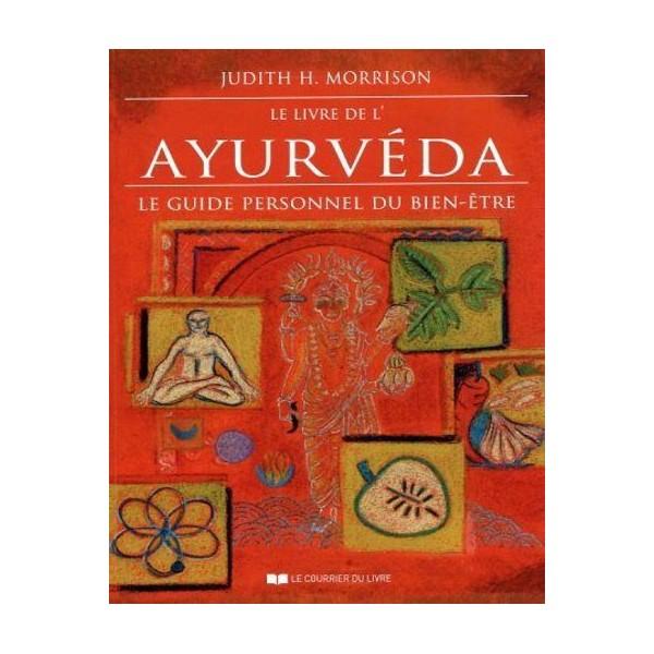 Le livre de l'Ayurveda - Le guide personnel du bien-être