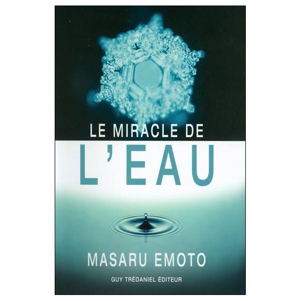 Le miracle de l'eau - Masaru Emoto